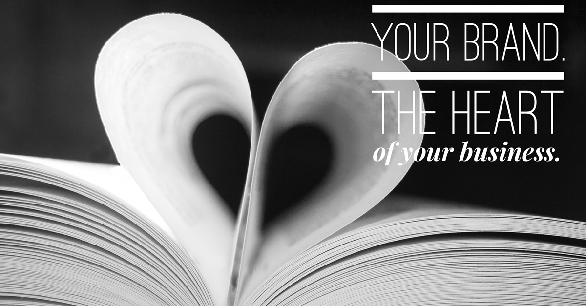 Your Brand: The Heart of Your Business